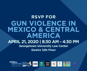 Gun Violence in Mexico & Central America Event Graphic