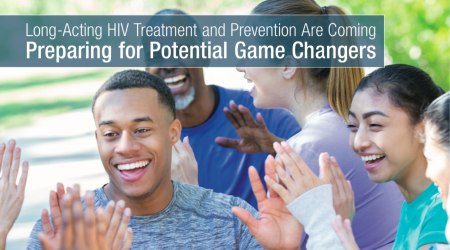 cover of Long-Acting HIV Treatment and Prevention Are Coming: Preparing for Potential Game Changers Report